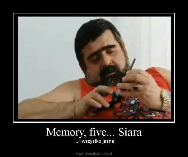 Memory, five... Siara – ... i wszystko jasne