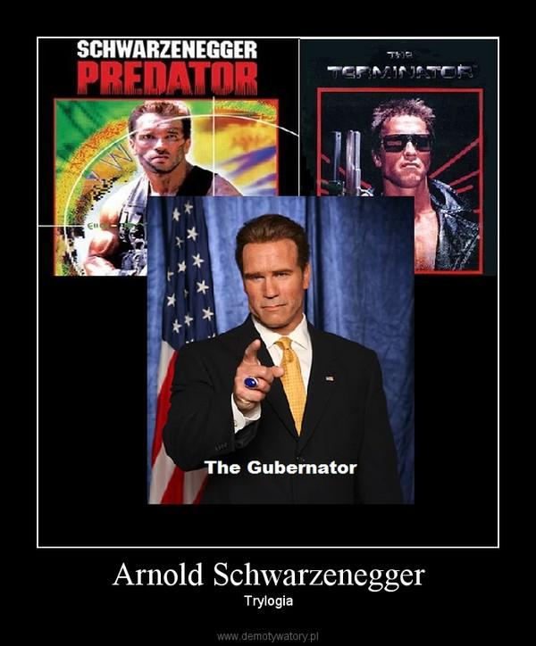 Arnold Schwarzenegger – Trylogia