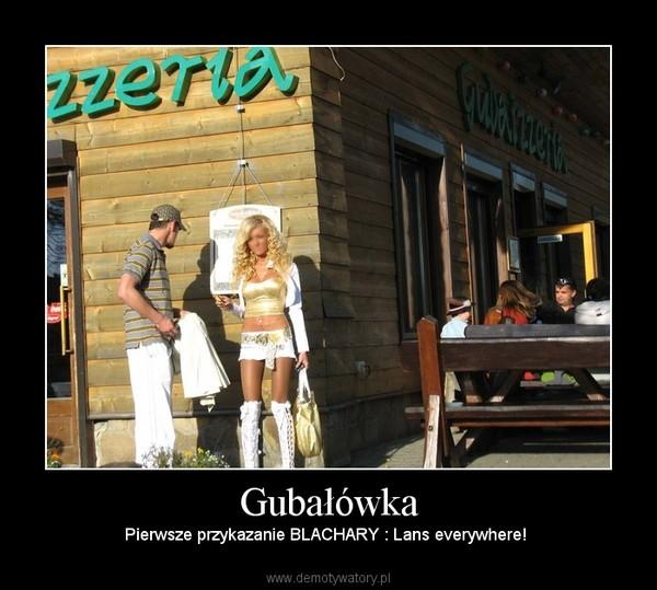 Gubałówka – Pierwsze przykazanie BLACHARY : Lans everywhere!