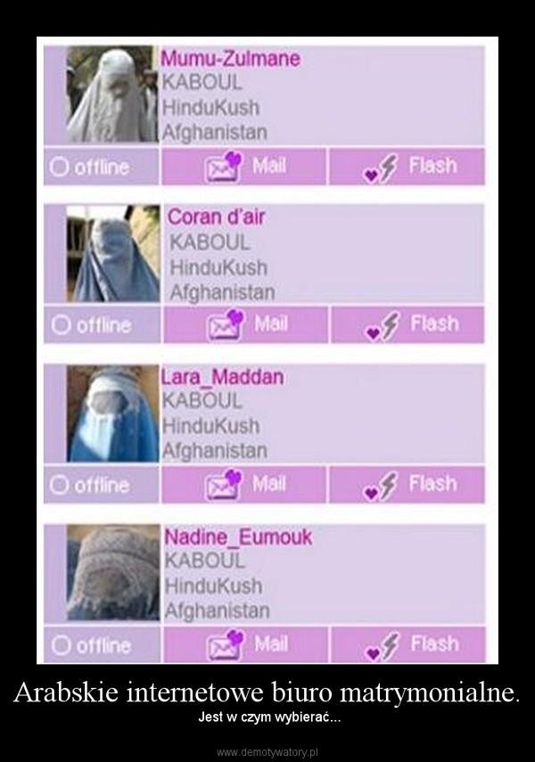 Arabskie internetowe biuro matrymonialne. –  Jest w czym wybierać...