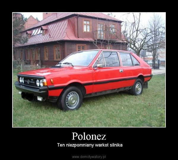 Polonez –  Ten niezpomniany warkot silnika
