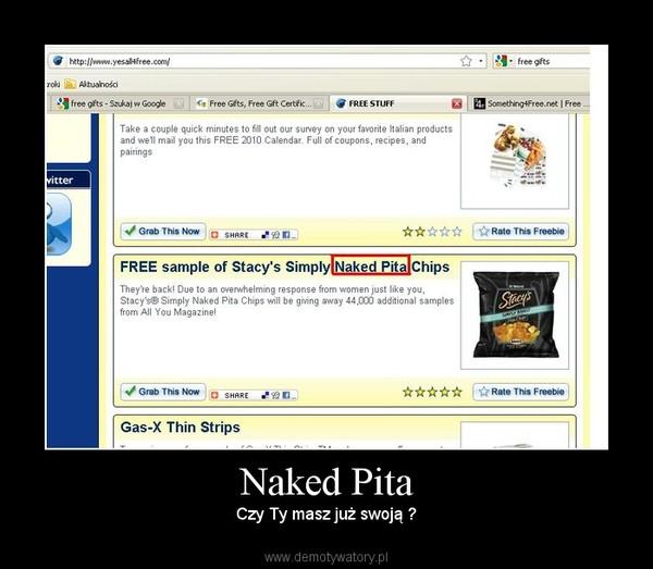 Naked Pita – Czy Ty masz już swoją ?