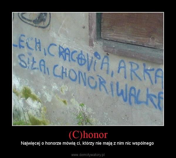 (C)honor – Najwięcej o honorze mówią ci, którzy nie mają z nim nic wspólnego