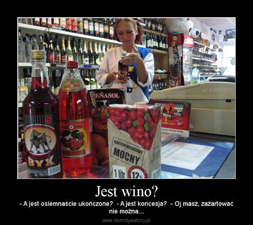 Jest wino?