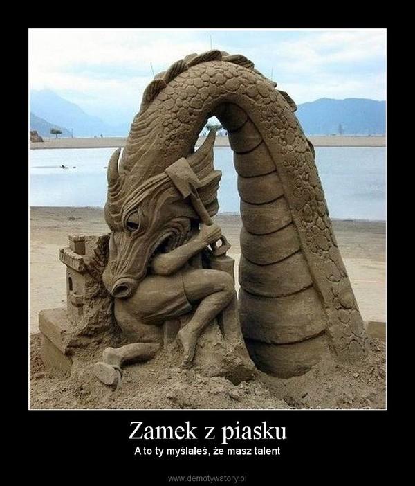 Zamek z piasku – A to ty myślałeś, że masz talent