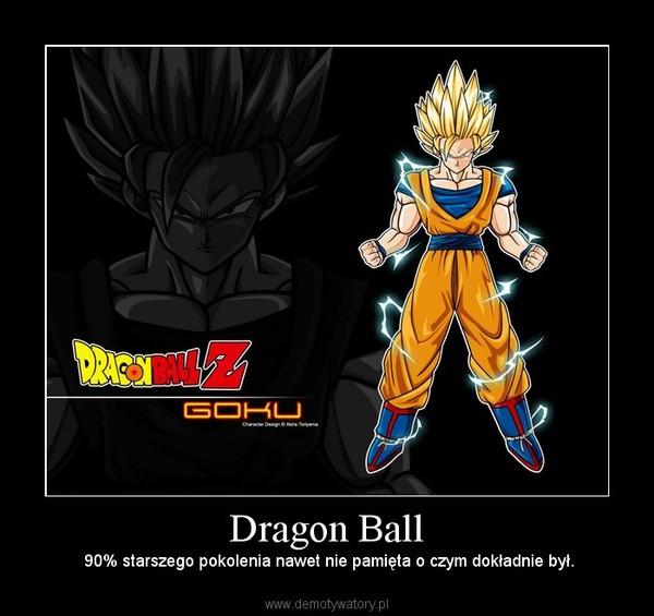 Dragon Ball –  90% starszego pokolenia nawet nie pamięta o czym dokładnie był.
