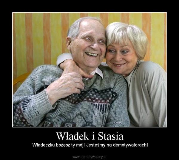 Władek i Stasia –  Władeczku bożesz ty mój! Jesteśmy na demotywatorach!
