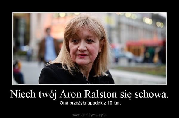 Niech twój Aron Ralston się schowa. –  Ona przeżyła upadek z 10 km.