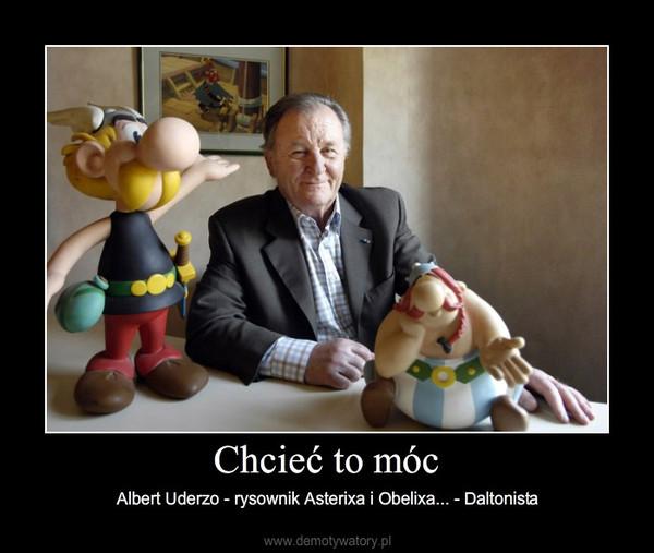 Chcieć to móc – Albert Uderzo - rysownik Asterixa i Obelixa... - Daltonista