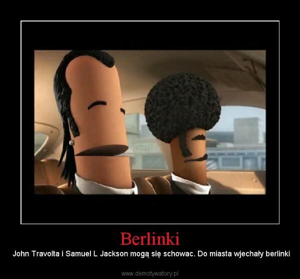 Berlinki –  John Travolta i Samuel L Jackson mogą się schowac. Do miasta wjechały berlinki