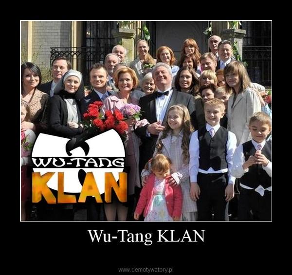 Wu-Tang KLAN –