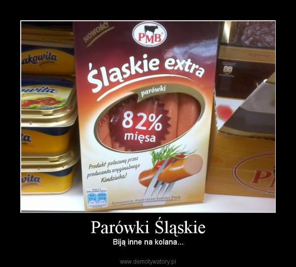 Parówki Śląskie – Biją inne na kolana...