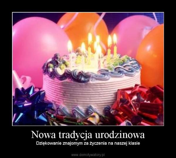 Nowa tradycja urodzinowa – Dziękowanie znajomym za życzenia na naszej klasie