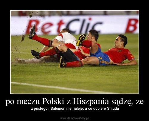 po meczu Polski z Hiszpania sądzę, ze