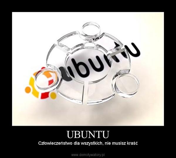 UBUNTU – Człowieczeństwo dla wszystkich, nie musisz kraść