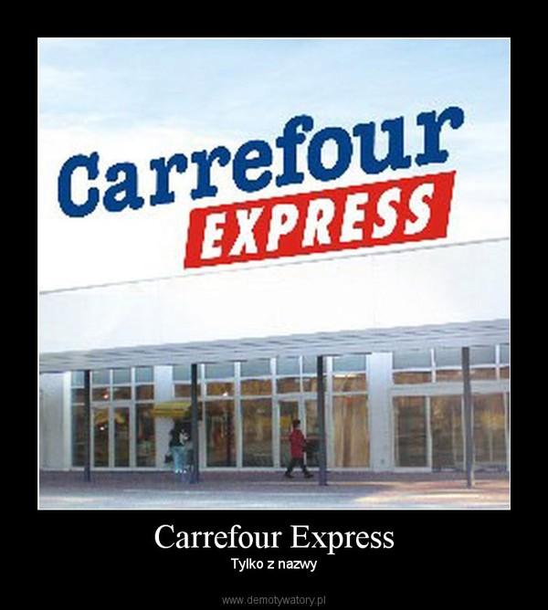 Carrefour Express – Tylko z nazwy