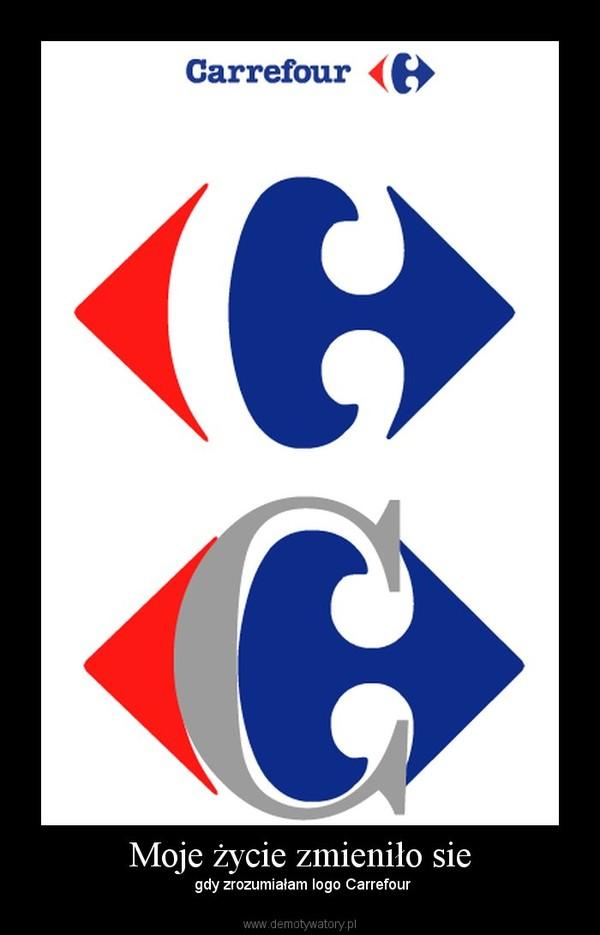 Moje życie zmieniło sie –  gdy zrozumiałam logo Carrefour
