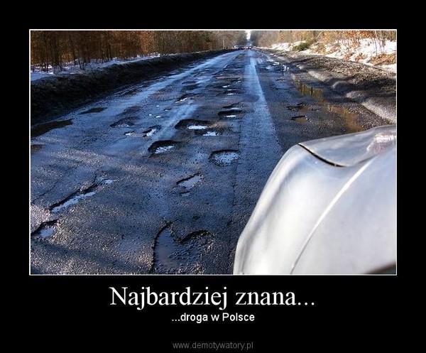 Najbardziej znana... – ...droga w Polsce