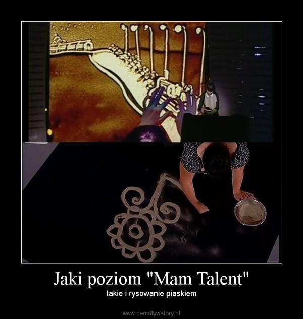 """Jaki poziom """"Mam Talent"""" – takie i rysowanie piaskiem"""