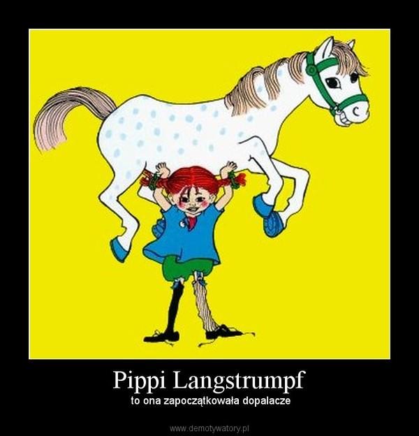 Pippi Langstrumpf –  to ona zapoczątkowała dopalacze