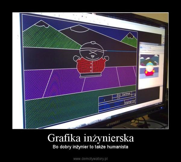 Grafika inżynierska – Bo dobry inżynier to także humanista