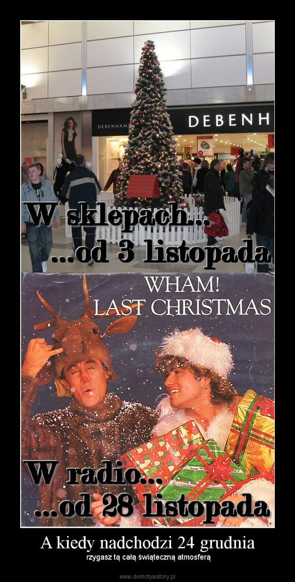 A kiedy nadchodzi 24 grudnia –   rzygasz tą całą świąteczną atmosferą