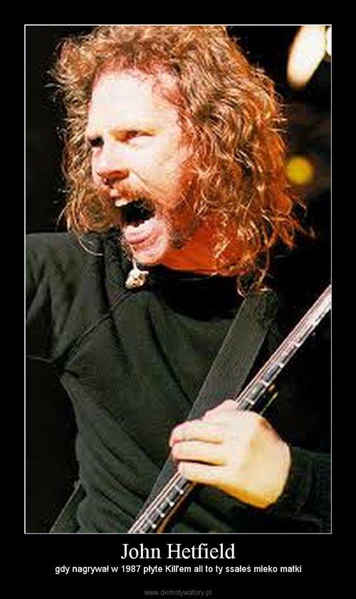 John Hetfield