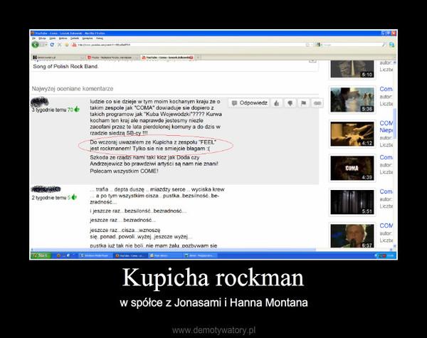 Kupicha rockman – w spółce z Jonasami i Hanna Montana