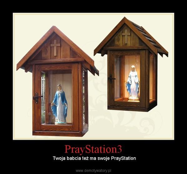 PrayStation3 –  Twoja babcia też ma swoje PrayStation