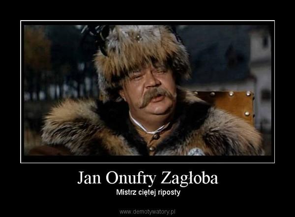 Jan Onufry Zagłoba – Mistrz ciętej riposty