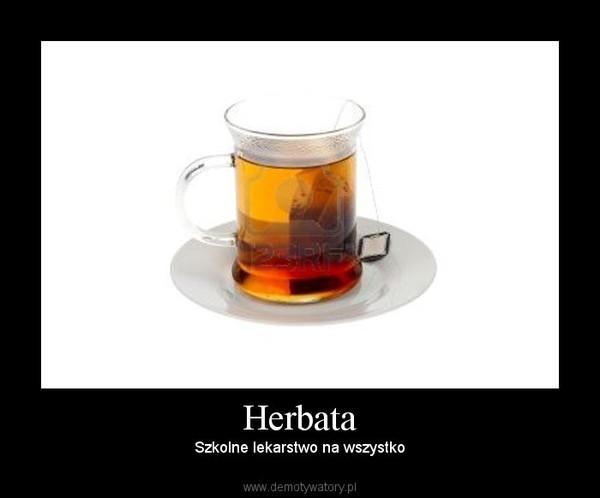 Herbata – Szkolne lekarstwo na wszystko