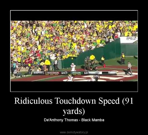 Ridiculous Touchdown Speed (91 yards) – De'Anthony Thomas - Black Mamba
