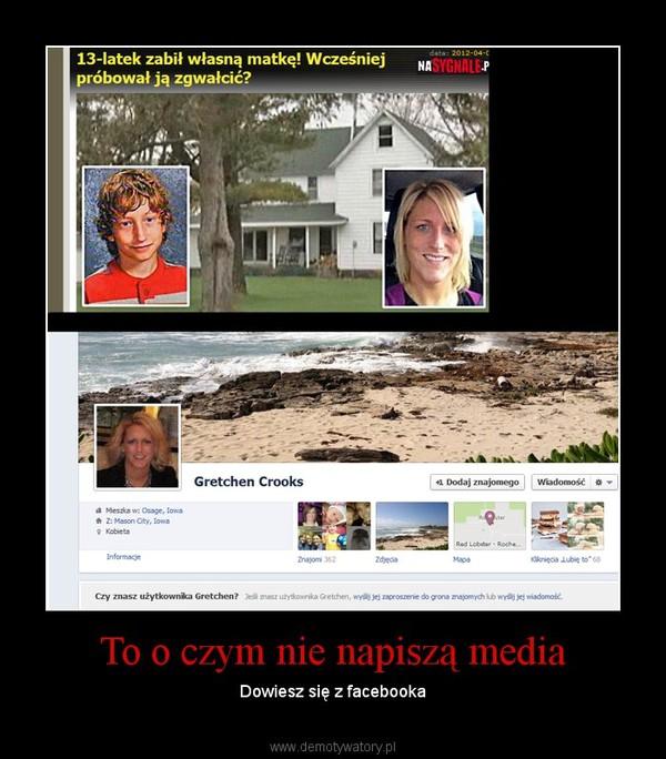 To o czym nie napiszą media – Dowiesz się z facebooka