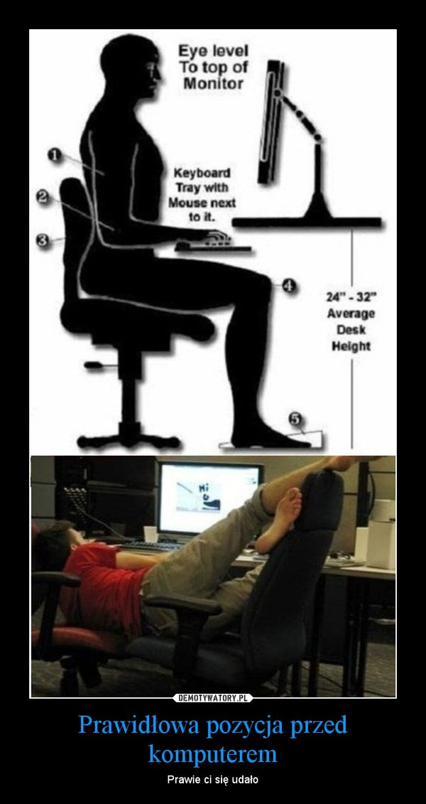 Prawidłowa pozycja przed komputerem – Prawie ci się udało