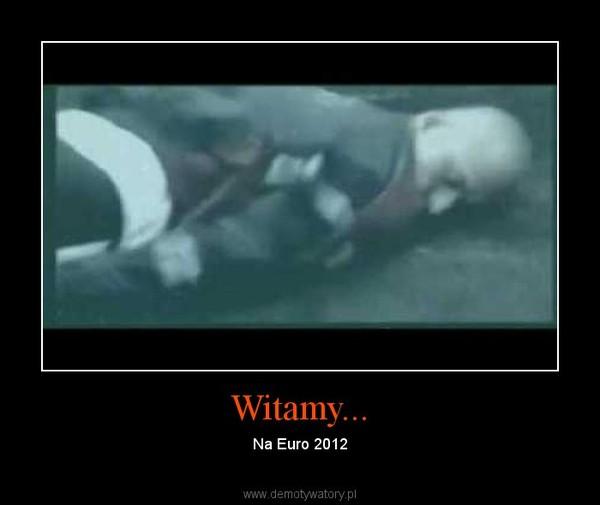 Witamy... – Na Euro 2012