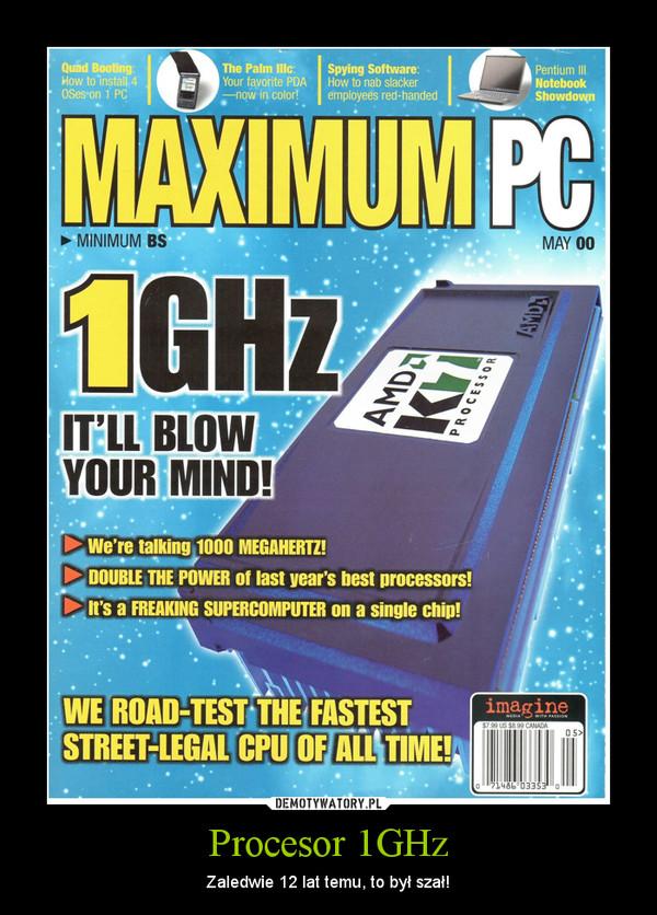 Procesor 1GHz – Zaledwie 12 lat temu, to był szał!