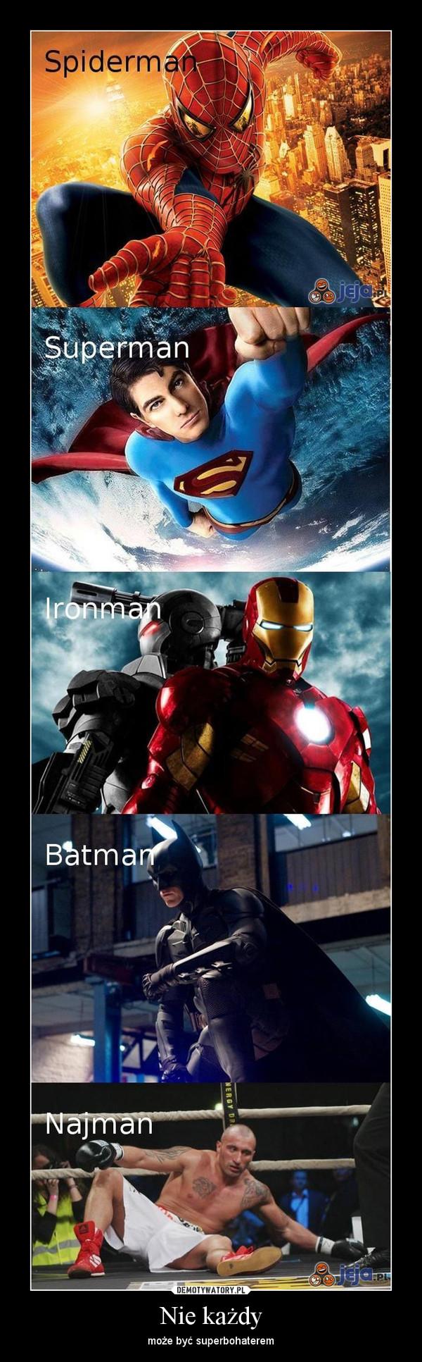 Nie każdy – może być superbohaterem