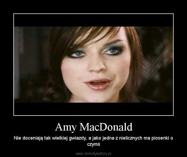 Amy MacDonald – Nie doceniają tak wielkiej gwiazdy, a jako jedna z nielicznych ma piosenki o czymś