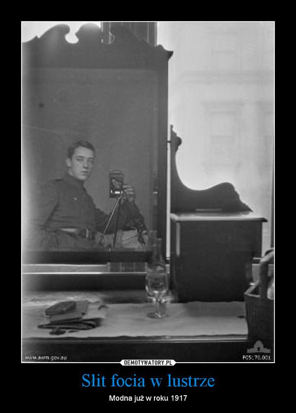 Słit focia w lustrze – Modna już w roku 1917
