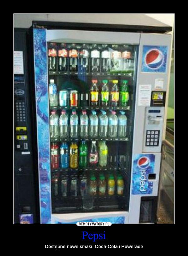 Pepsi – Dostępne nowe smaki: Coca-Cola i Powerade