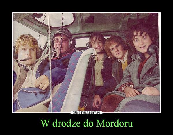 W drodze do Mordoru –