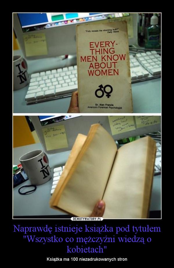 """Naprawdę istnieje książka pod tytułem """"Wszystko co mężczyźni wiedzą o kobietach"""" – Książka ma 100 niezadrukowanych stron"""