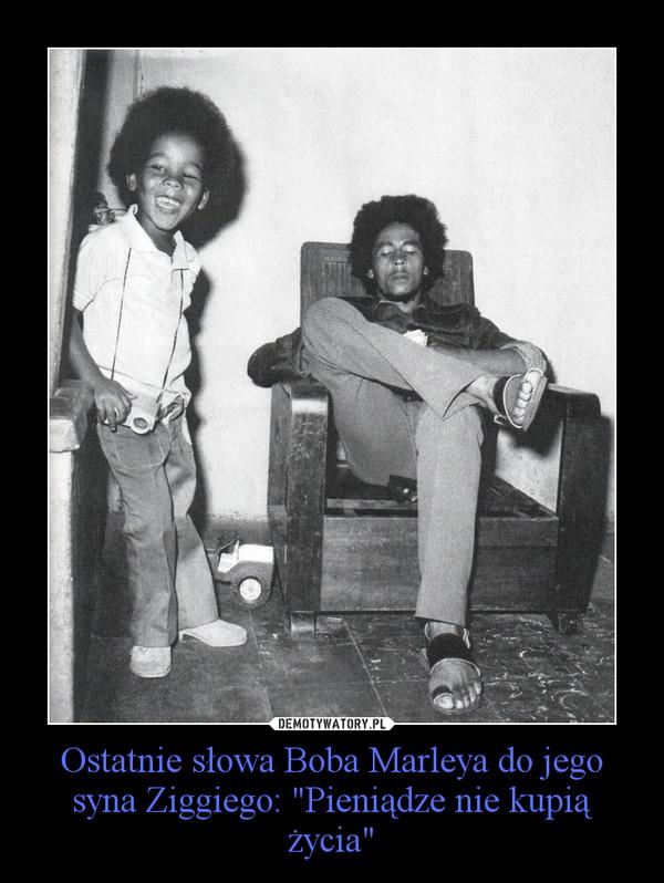"""Ostatnie słowa Boba Marleya do jego syna Ziggiego: """"Pieniądze nie kupią życia"""" –"""