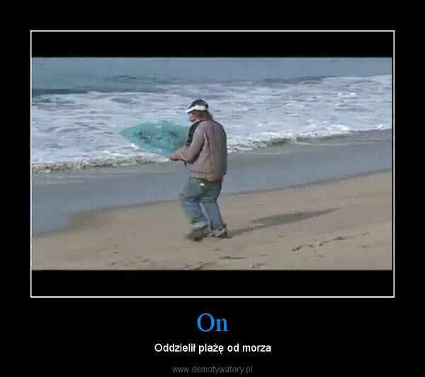 On – Oddzielił plażę od morza