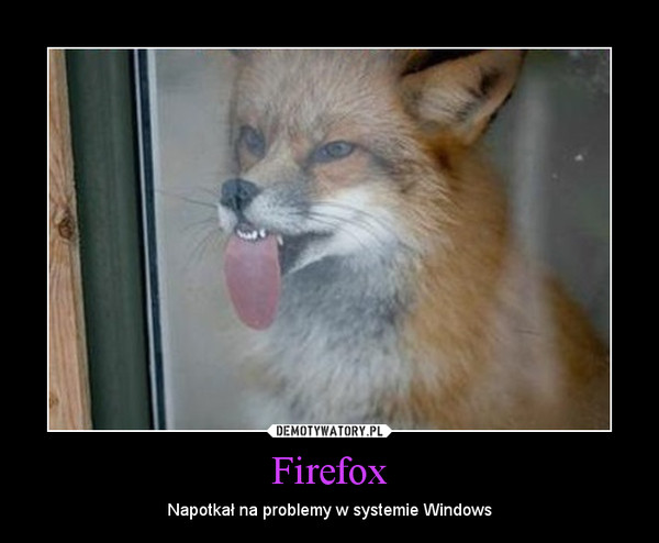 Firefox – Napotkał na problemy w systemie Windows