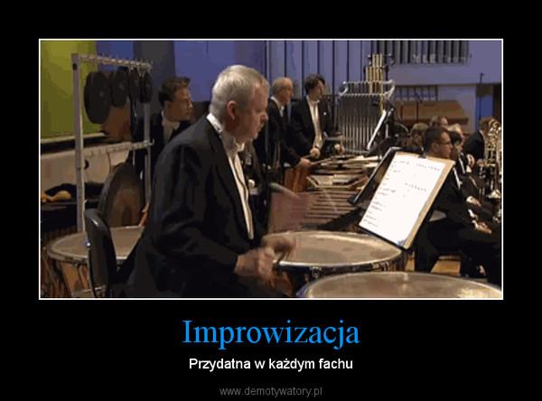 Improwizacja – Przydatna w każdym fachu