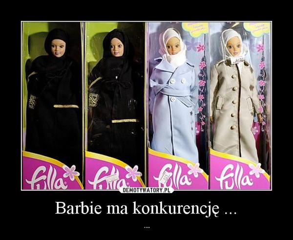 Barbie ma konkurencję ... – ...