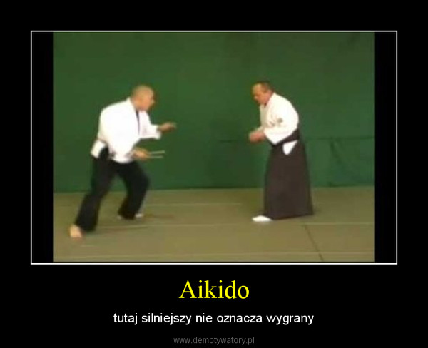 Aikido – tutaj silniejszy nie oznacza wygrany