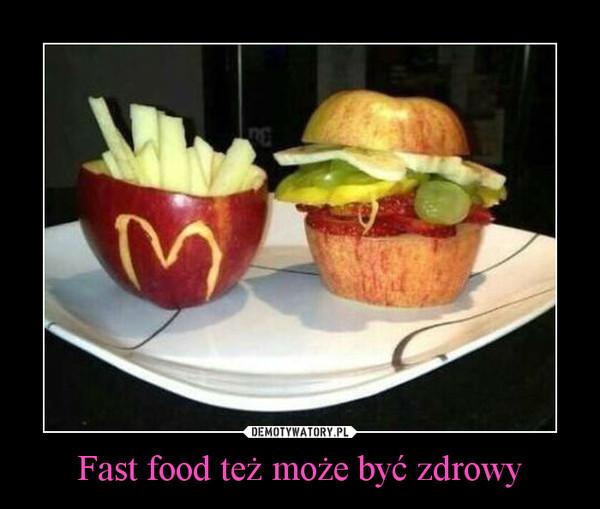 Fast food też może być zdrowy –