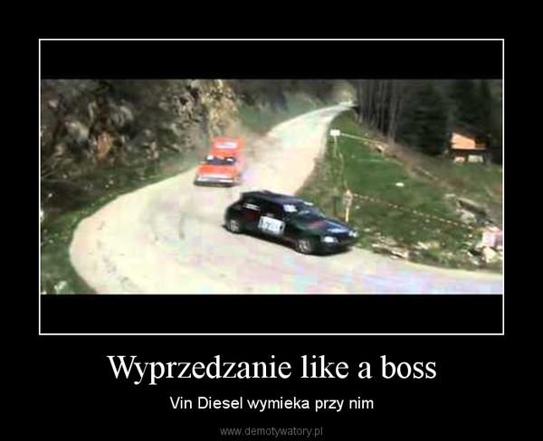 Wyprzedzanie like a boss – Vin Diesel wymieka przy nim